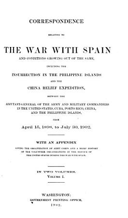 Correspondence Relating to the War with Spain and Conditions Growing Out of the Same     PDF