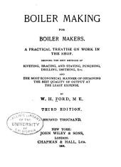 Boiler Making for Boiler Makers: A Practical Treatise on Work in the Shop