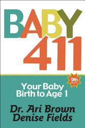 Baby 411  Your Baby  Birth to Age 1 PDF