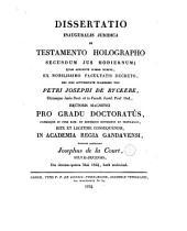 Dissertatio inauguralis juridica De testamento holographo secundum jus hodiernum ...