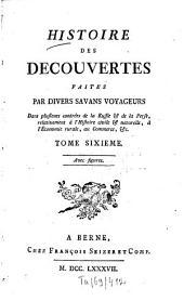 Histoire des découvertes faites par divers savans voyageurs dans plusieurs contrées de la Russie et de la Perse: relativement à l'histoire civile et naturelle, à l'économie rurale, au commerce ...