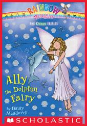 Ocean Fairies #1: Ally the Dolphin Fairy