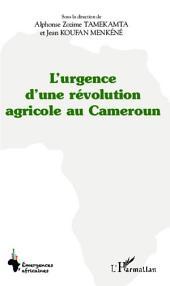 L'urgence d'une révolution agricole au Cameroun