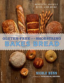 Gluten Free on a Shoestring Bakes Bread Book