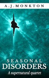 Seasonal Disorders: A supernatural quartet