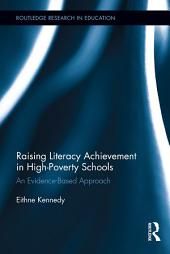 Raising Literacy Achievement in High-Poverty Schools: An Evidence-Based Approach