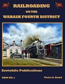 Railroading on the Wabash Fourth Distirct PDF
