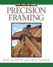 Precision Framing