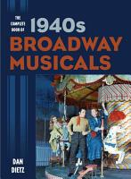 The Complete Book of 1940s Broadway Musicals PDF