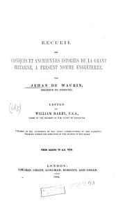 Recueil des croniques et anchiennes istories de la Grant Bretaigne, a present nomme Engleterre: From Albina to A.D.688