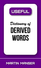 Useful Dictionary of Derived Words: Volume 9