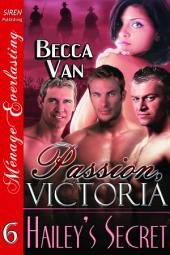 Passion, Victoria 6: Hailey's Secret