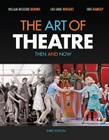 The Art of Theatre  Then and Now PDF