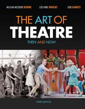 The Art of Theatre: Then and Now: Edition 3