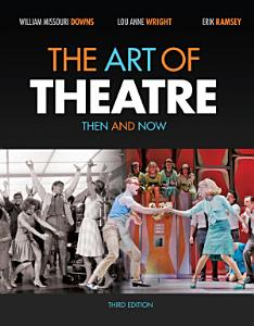 The Art of Theatre  Then and Now Book