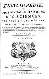 Encyclopédie Ou Dictionnaire Raisonné Des Sciences, Des Arts Et Des Métiers: Volume1