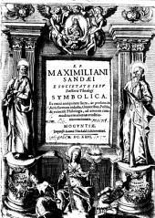 R.P. Maximiliani Sandaei E Societate Iesv ... Symbolica: Ex omni antiquitate sacra, ac profana in Artis formam redacta ...