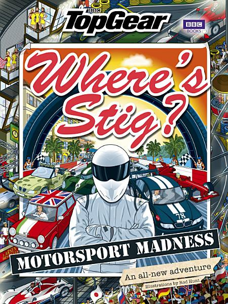 Download Where s Stig  Motorsport Madness Book