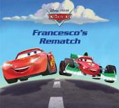 Cars: Francesco's Rematch: A Disney Read-Along
