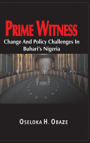 Prime Witness: Change and Policy Challenges in Buhariís Nigeria