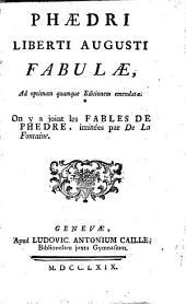 Phaedri Liberti Augusti Fabulae, ad optimam quamque editionem emendatae: on y a joint les Fables de Phèdre, imitées par De la Fontaine