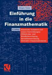 Einführung in die Finanzmathematik: Klassische Verfahren und neuere Entwicklungen: Effektivzins- und Renditeberechnung, Investitionsrechnung, Derivative Finanzinstrumente, Ausgabe 8