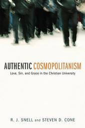 Authentic Cosmopolitanism: Love, Sin, and Grace in the Christian University