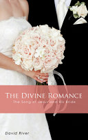 The Divine Romance - The Song of Jesus and His Bride