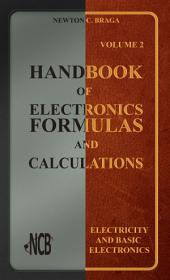 Handbook of Electronics Formulas and Calculations -: Edition 2
