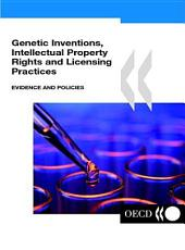 Genetic Inventions, Intellectual Property Rights and Licensing Practices Evidence and Policies: Evidence and Policies