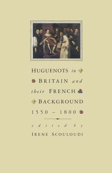 Download Huguenots in Britain and France Book