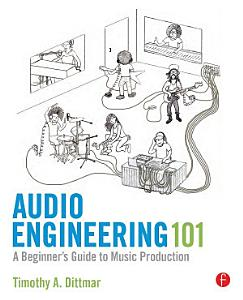 Audio Engineering 101 Book
