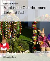 Fränkische Osterbrunnen: Bilder mit Text