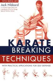 Karate Breaking Techniques: With Practical Applications for Self-Defense