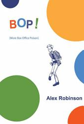 Bop!: (more Box Office Poison)