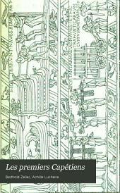Les premiers Capétiens: extraits de Richer, de Gerbert, d'Helgaud, de Raoul Glaber, des lettres de Fulbert de Chartres, de Guibert de Nogent, d'Orderic Vital, de Suger, etc