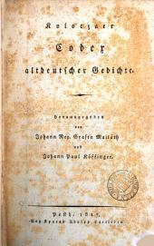 Koloczaer Codex altdeutscher Gedichte, herausg. von J.N. Grafen Mailáth und J.P. Köffinger
