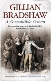 Corruptible Crown: A seventeenth-century historical drama