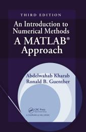 An Introduction to Numerical Methods: A MATLAB Approach, Third Edition, Edition 3