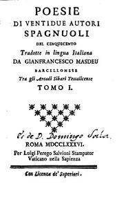 Poesias de veinte i dos autores españoles del siglo 16: Volumen 1
