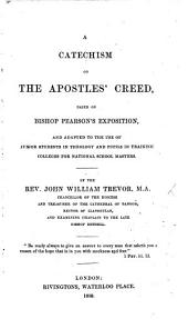 A Catechism on the Apostles' Creed, based on Bishop Pearson's Exposition