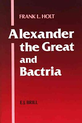 Alexander the Great and Bactria PDF