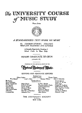 The University course of music study, piano series: a standardized text-work on music for conservatories, colleges, private teachers and schools; a scientific basis for the granting of school credit for music study ...