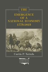 The Emergence of a National Economy, 1775-1815
