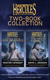 Hercules: The Legendary Journeys: Two Book Collection (Juvenile): The First Casualty and The Geek of Greece