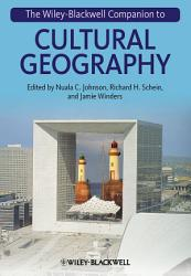 The Wiley Blackwell Companion To Cultural Geography Book PDF