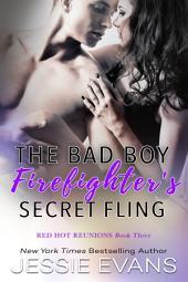 The Bad Boy Firefighter's Secret Fling