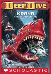 Deep Dive #4: Kraya the Blood Shark
