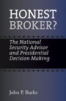 Honest Broker?: The National Security Advisor and Presidential Decision Making