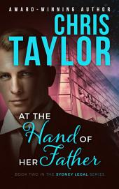 At the Hand of her Father: Book Two of the Sydney Legal Series
